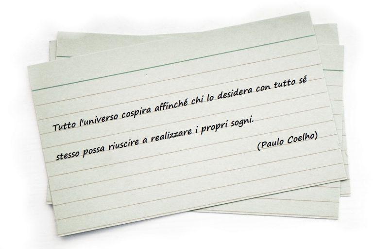Tutto l'universo cospira affinché chi lo desidera con tutto sé stesso possa riuscire a realizzare i propri sogni. (Paulo Coelho)