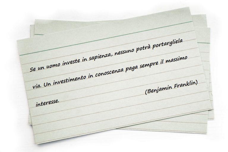 Se un uomo investe in sapienza, nessuno potrà portargliela via. Un investimento in conoscenza paga sempre il massimo interesse. (Benjamin Franklin)