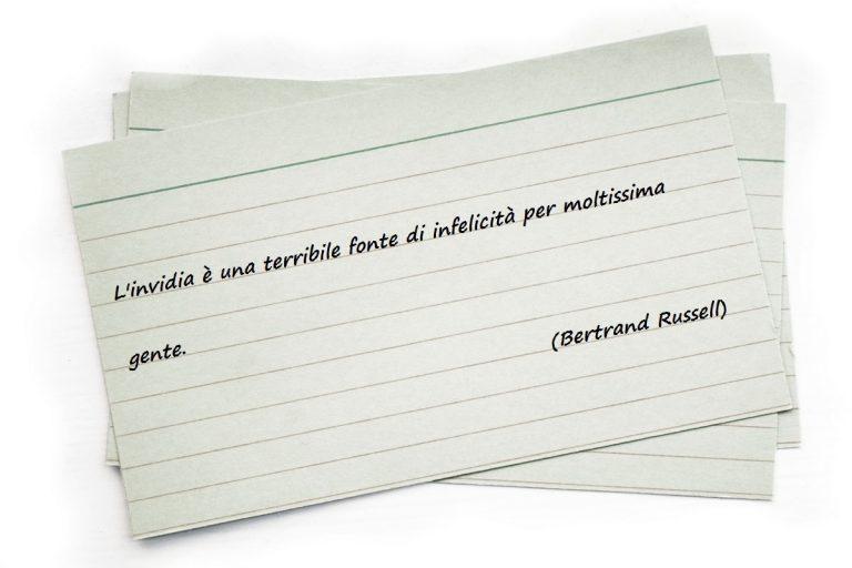 L'invidia è una terribile fonte di infelicità per moltissima gente. (Bertrand Russell)
